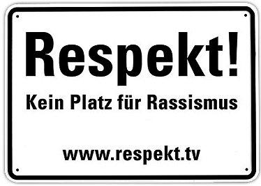 Respekt! Kein Platz für Rassismus