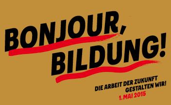 1. Mai Plakat 2015: Bonjour, Bildung