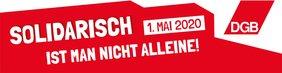 1. Mai, Solidarisch ist man nicht alleine!