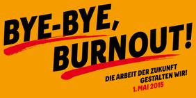 1. Mai 2015, Bye-bye, Burnout! DGB